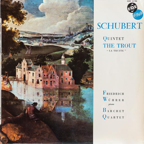 フリードリヒ・ヴェーラー(p)/シューベルト:ピアノ五重奏曲「鱒」                                     フリードリヒ・ヴェーラー(p)/シューベルト:ピアノ五重奏曲「鱒」